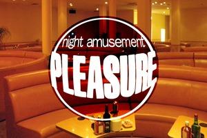 night amusement PLEASURE