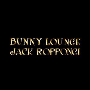 BUNNY LOUNGE JACK ROPPONGI
